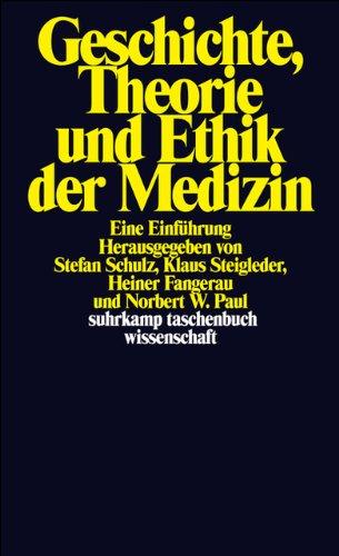 Geschichte, Theorie und Ethik der Medizin. Eine Einführung
