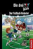Die drei ??? Kids, 75, Fu�ball-Roboter (drei Fragezeichen Kids) Bild