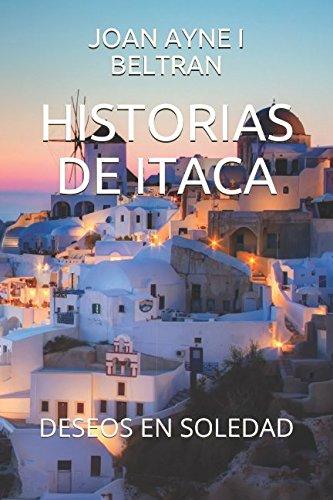 HISTORIAS DE ITACA: DESEOS EN SOLEDAD por JOAN AYNE I BELTRAN