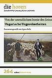 Von der unendlichen Ironie des Seins: Ungarische Ungereimtheiten (die horen)