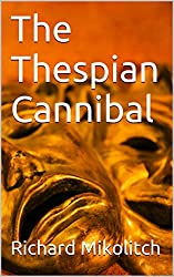 The Thespian Cannibal (the elite cannibal Book 2) (English Edition)