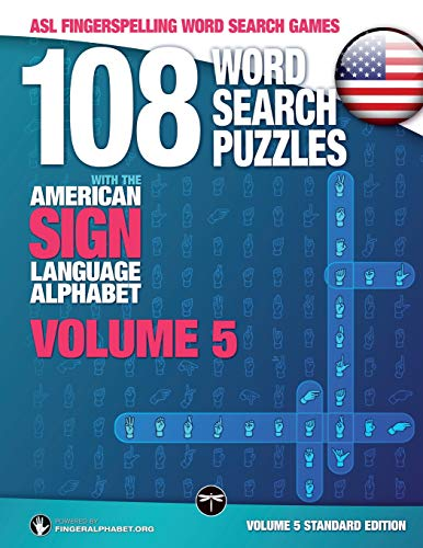 108 Word Search Puzzles with The American Sign Language Alphabet: Vol 5 Standard: Volume 5 Standard Edition (ASL Fingerspelling Word Search Games, Band 5) (American Sign Language Alphabet)