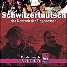 Reise Know-How Kauderwelsch AUDIO Schwiizertüütsch  (Audio-CD): Kauderwelsch-CD