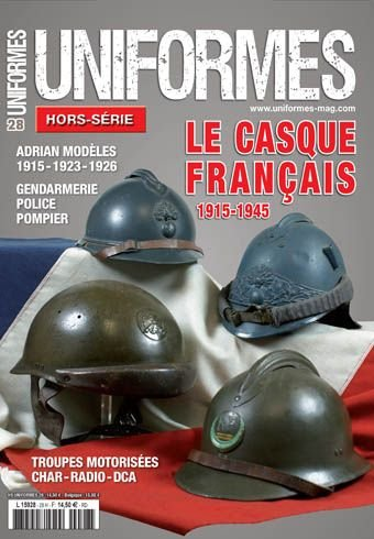 Le casque français 1915-1945 HS UNIFORMES N°28