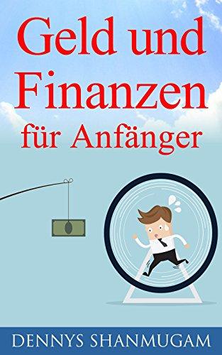 geld-und-finanzen-fur-anfanger-bauen-sie-mit-geringem-einkommen-ein-vermogen-auf-nutzen-sie-ihr-kapi