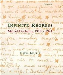 Infinite Regress: Marcel Duchamp 1910-1941 (October Books) by David Joselit (1998-03-13)