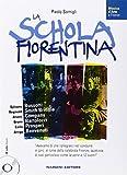 La schola fiorentina. Sylvano Bussotti, Reginald Smith Brindle, Alvaro Company, Bruno Bartolozzi, Carlo Prosperi, Arrigo Benvenuti. Con CD Audio
