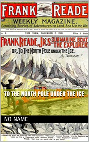 to-the-north-pole-under-the-ice-english-edition