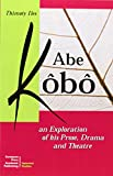 eBook Gratis da Scaricare Abe Kobo An exploration of his prose drama and theatre (PDF,EPUB,MOBI) Online Italiano