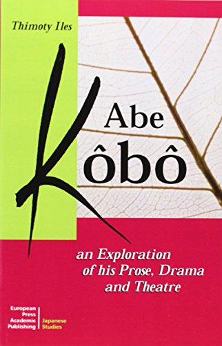 Abe Kobo an Exploration of His Prose, Drama and Theatre (Tessere)