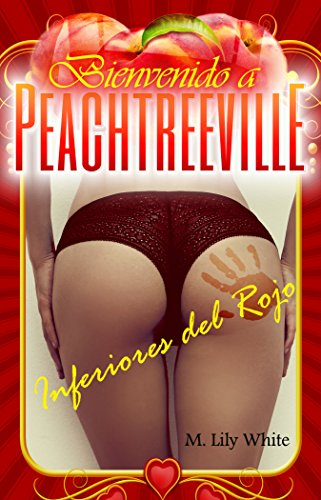 Peachtreeville: Inferiores del Rojo por M. Lily White