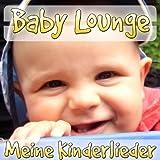 Baby Lounge - Meine Kinderlieder (My Child Songs)