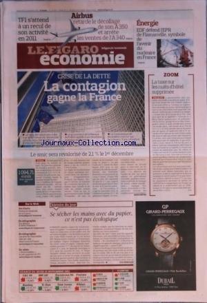 FIGARO ECONOMIE (LE) [No 20925] du 11/11/2011 - SE SECHER LES MAINS AVEC DU PAPIER CE N'EST PAS ECOLOGIQUE - LE SMIC SERA REVALORISE DE 2.1 POUR 100 LE 1ER DECEMBRE - CRISE DE LA DETTE / LA CONTAGION GAGNE LA FRANCE - LA TAXE SUR LES NUITS D'HOTEL SUPPRIMEE - ENERGIE - EDF DEFEND L'EPR DE FLAMANVILLE - AIRBUS RETARDE LE DECOLLAGE DE SON A350 - TF1 S'ATTEND A UN RECUL DE SON ACTIVITE EN 2011