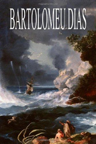 Bartolomeu Dias by Ernst Georg Ravenstein William Brooks Greenlee Pero Vaz de Caminha(2010-03-03)