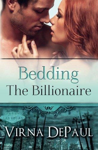 Bedding The Billionaire (Bedding The Bachelors) (Volume 3) by Virna DePaul (2014-11-15)