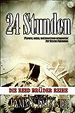 24 Stunden (Die Reed Brüder Reihe 5)