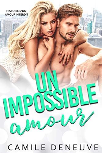Couverture du livre Un impossible amour: Histoire d'un amour interdit