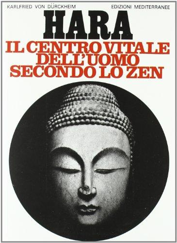 Hara. Centro vitale dell'uomo secondo lo zen