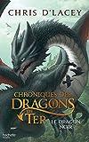 Telecharger Livres Chroniques des dragons de Ter Livre 2 Le Dragon noir (PDF,EPUB,MOBI) gratuits en Francaise