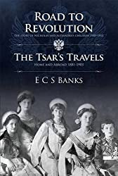 Road to Revolution and the Tsar's Travels (The Romanov Series)