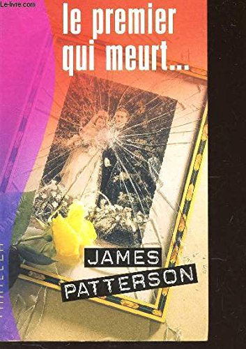 Le premier qui meurt par James Patterson