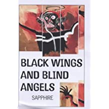 Black Wings And Blind Angels by Sapphire (7-Aug-2001) Paperback