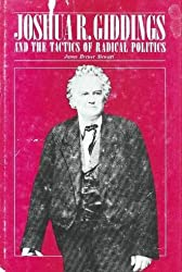 Joshua R.Giddings and the Tactics of Radical Politics by James Brewer Stewart (1970-08-02)