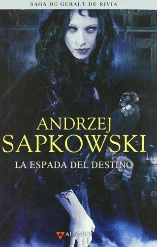 Espada del destino - Saga Geralt de Rivia 2 tela (Alamut Serie Fantástica) por Andrzej Sapkowski