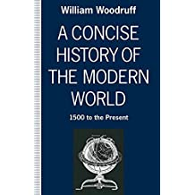 A Concise History of the Modern World: 1500 to the Present