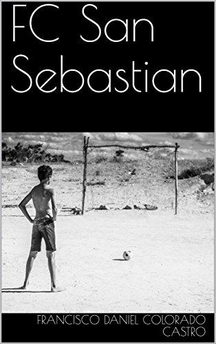 FC San Sebastian par Francisco Daniel  Colorado Castro