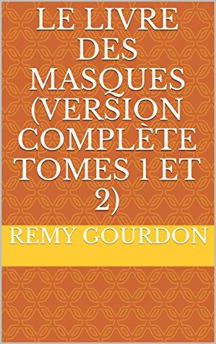 le-livre-des-masques-version-complte-tomes-1-et-2