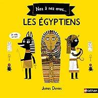 Nez à nez avec... les égyptiens par James Davies