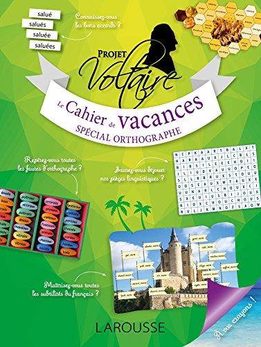 Cahier de vacances PROJET VOLTAIRE, spécial Orthographe, adultes par Aurore PONSONNET