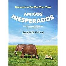 Amigos inesperados: Historias sorprendentes del reino animal