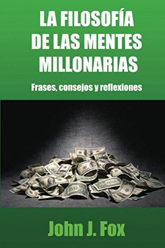 La filosofía de las mentes millonarias: Frases, consejos y