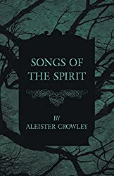 Songs Of The Spirit by Aleister Crowley (2015-10-16)