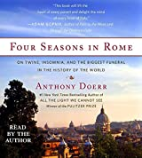 Four Seasons in Rome: On Twins, Insomnia, and the Biggest Funeral in the History of the World by Anthony Doerr (2015-09-01)