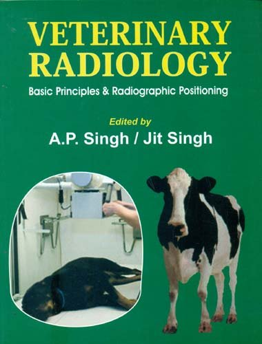 Veterinary Radiology: Basic Principles & Radiographic Positioning (Cbs Ap)