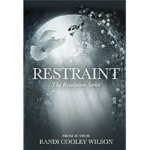 Restraint (The Revelation Series Book 2)