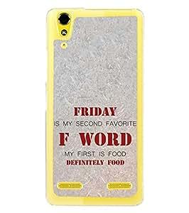 Fuson Designer Phone Back Case Cover Lenovo A6000 :: Lenovo A6000 Plus :: Lenovo A6000+ ( F Stands For Foodie Friday )