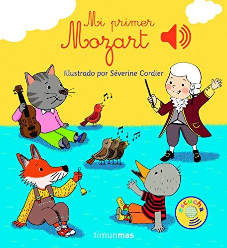 Mi primer Mozart (Libros con sonido) por Severine Cordier
