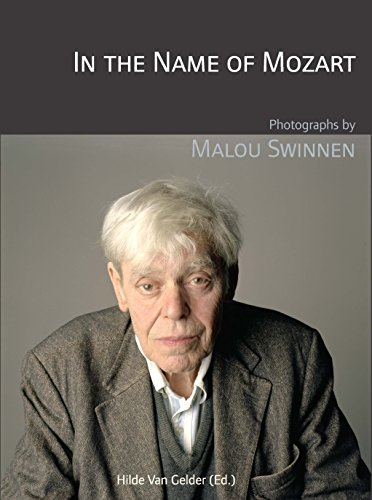 In the Name of Mozart: Photographs by Malou Swinnen (Lieven Gevaert Series) par -