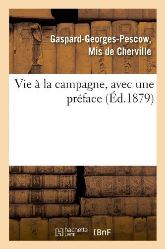 Vie à la campagne, avec une préface (Éd.1879) par Gaspard-Georges Pescow  marquis de Cherville
