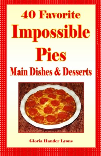 40-favorite-impossible-pies-main-dishes-desserts