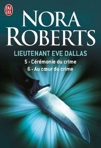 Book's Cover of Lieutenant Eve Dallas  Tome 5 Cérémonie du crime  Tome 6 Au coeur du crime