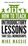 How To Teach Introductory Lessons That Sell Memberships: Martial Arts Business Success Steps