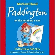 Paddington at the Rainbow's End by Michael Bond (2009-06-25)
