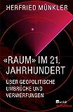 «Raum» im 21. Jahrhundert: Über geopolitische Umbrüche und Verwerfungen (Rowohlt Rotation)