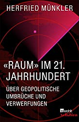 «Raum» im 21. Jahrhundert: Über geopolitische Umbrüche und Verwerfungen