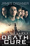 Maze Runner 3: The Death Cure (The Maze Runner)